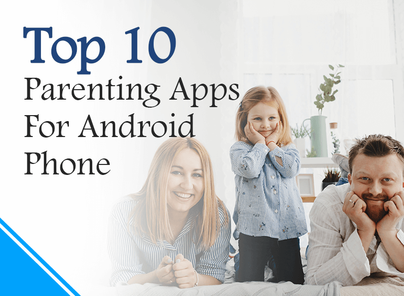 Top 10 Parenting Apps for Android Phone – 2019 Updated