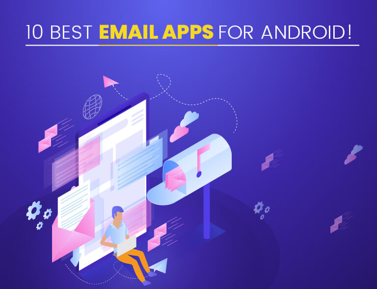 10 Best Email Apps for Android – Updated 2019 | App Reviews Bucket