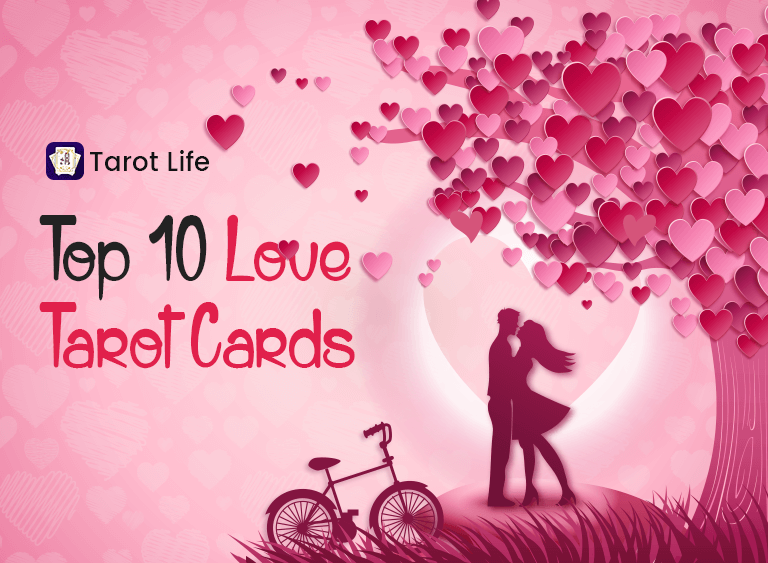 Top 10 Love Tarot Cards That are Positive Omen | Tarot Life