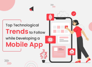 Top Technological Trends to Follow while Developing a Mobile App